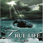 True Life in these Troubled Times by Jeff G. Graham